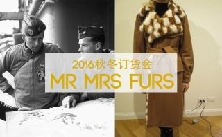 mr&mrs furs - 2016秋冬订货会