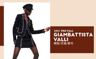 Giambattista Valli -  欢快且诱人的演绎(2021初秋 预售款)